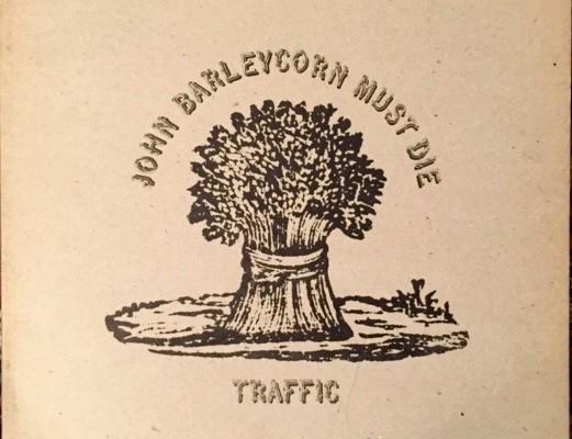 Traffic -John Barleycorn Must Die
